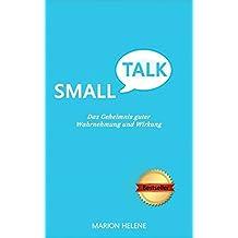 Smalltalk: Das Geheimnis guter Wahrnehmung und Wirkung