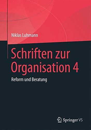 Schriften zur Organisation 4: Reform und Beratung