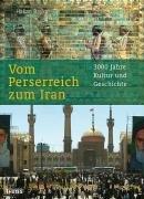 Vom Perserreich zum Iran: 3000 Jahre Kultur und Geschichte