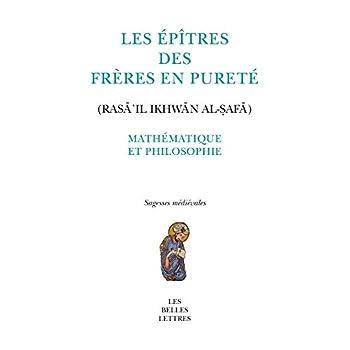 Les Épîtres des Frères en Pureté (Rasā'il Ikhwān al-ṣafā): Mathématique et philosophie