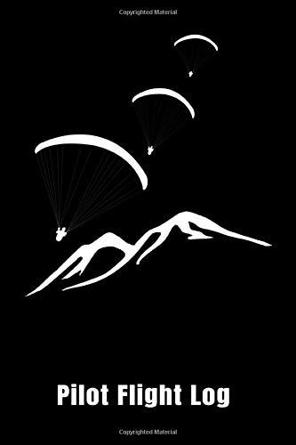 Pilot Flight Log: Pilot Flight Log For Paragliding Pilots 6x9 120 pages