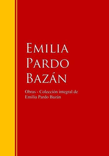 Obras - Colección de Emilia Pardo Bazán: Biblioteca de Grandes Escritores por Emilia Pardo Bazán