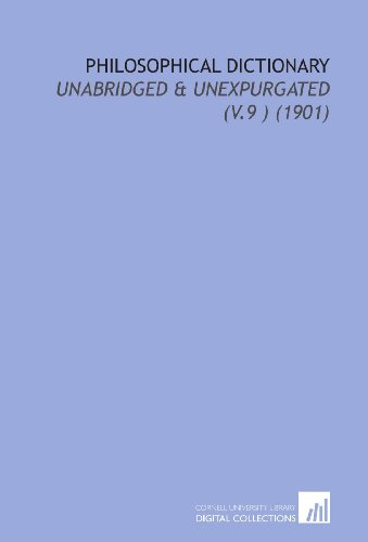 Philosophical Dictionary: Unabridged & Unexpurgated (V.9 ) (1901)