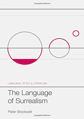The Language of Surrealism (Language, Style and Literature) por Peter Stockwell