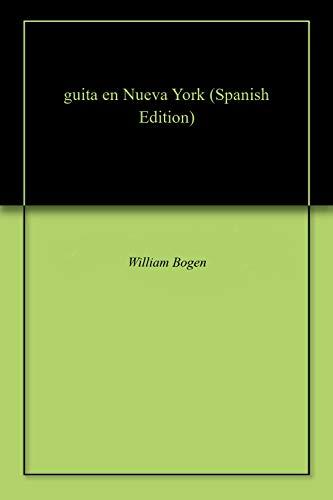 guita en Nueva York eBook: William Bogen: Amazon.es: Tienda Kindle