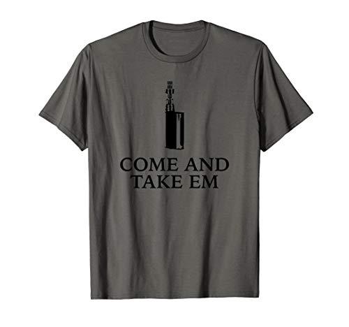 Funny Come Take Vape Electronic Vaping Ban Government  T-Shirt