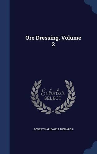 Ore Dressing, Volume 2