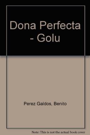 Dona Perfecta - Golu por Benito Perez Galdos