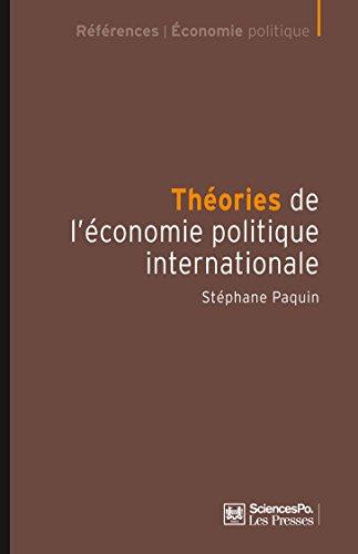 Théories de l'économie politique internationale (Références) par Stéphane Paquin