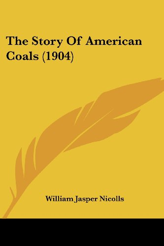 The Story of American Coals (1904)