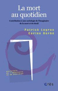 La mort au quotidien : Contribution à une sociologie de l'imaginaire de la mort et du deuil