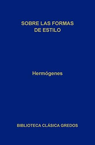 Sobre las formas de estilo (Biblioteca Clásica Gredos nº 184) por Hermógenes