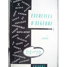 J. rivaud - Exercices avec solutions. algèbre tome 1. mathématiques supérieures et spéciales, premier cycle universitaire. classes préparatoires