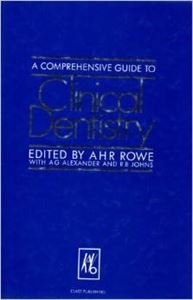 A Comprehensive Guide to Clinical Dentistry: Indian Edition