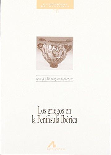 Portada del libro Los griegos en la Península Ibérica (Cuadernos de historia) de Adolfo Jerónimo Domínguez Monedero (1996) Tapa blanda