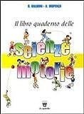 Libro-quaderno delle scienze motorie. Materiali per il docente. Per la Scuola media