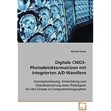 Digitale CMOS-Photodetektormatrizen mit integriertenA/D-Wandlern: Konzeptionierung, Entwicklung und Charakterisierungeines Prototypen für den Einsatz in Computertomographen