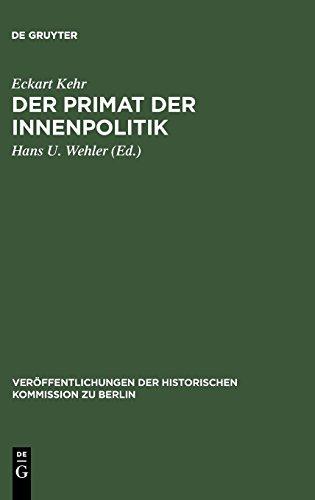 Der Primat der Innenpolitik: Gesammelte Aufsätze zur preußisch-deutschen Sozialgeschichte im 19. und 20. Jahrhundert (Veröffentlichungen der Historischen Kommission zu Berlin, Band 19)