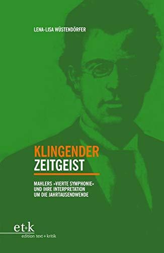 """Klingender Zeitgeist: Mahlers """"Vierte Symphonie"""" und ihre Interpretation um die Jahrtausendwende"""