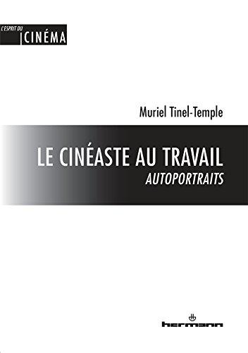 Le cinéaste au travail: Autoportraits par Muriel Tinel-Temple