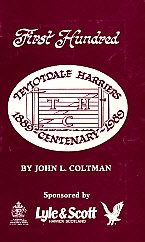 First Hundred: Teviotdale Harriers Centenary, 1889-1989 por John L. Coltman