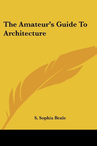 The Amateur's Guide to Architecture