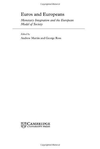 Euros and Europeans Hardback: Monetary Integration and the European Model of Society