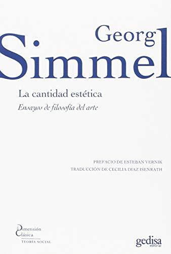 Cantidad estética, La. Ensayos sobre filosofía del arte (Dimensión Clásica) por GEORG SIMMEL