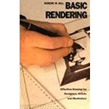 Basic Rendering: Effective Drawing for Designers, Artists and Illustrators