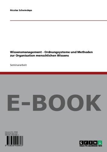 Wissensmanagement - Ordnungsysteme und Methoden zur Organisation menschlichen Wissens