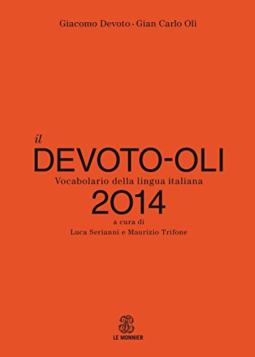 Il Devoto-Oli. Vocabolario della lingua italiana 2014