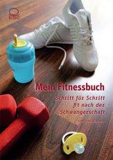 Mein Fitnessbuch - Schritt für Schritt fit nach der Schwangerschaft