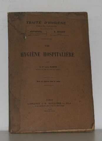 Traité d'hygiène VIII hygiène hospitalière