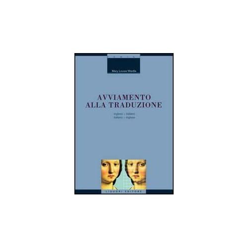 Avviamento Alla Traduzione Inglese. Inglese-Italiano, Italiano-Inglese