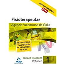Fisioterapeutas De La Agencia Valenciana De Salud. Temario Específico Vol.I