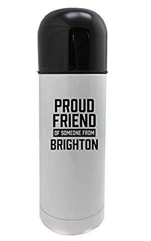 Proud friend of someone from Brighton white thermos