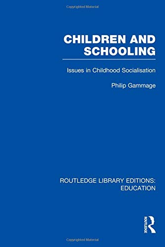 Children and Schooling (Routledge Library Editions: Education)