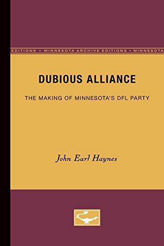 Dubious Alliance: The Making of Minnesota's Dfl Party (Minnesota Archive Editions) por John Earl Haynes
