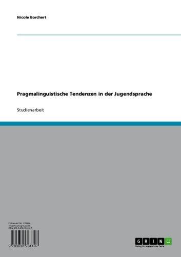 Download Pragmalinguistische Tendenzen in der Jugendsprache