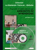 Programación de unidades didácticas según ambientes de aprendizaje (libro + DVD) (Educación Física. y su enseñanza en Educación Infantil y Primaria) - 9788495114525 por Julia Blández Ángel