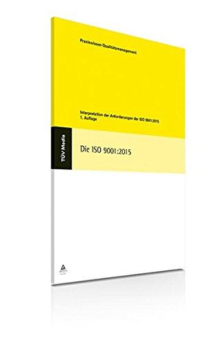 Die Iso 9001:2015: Interpretation der Anforderungen der ISO 9001:2015 thumbnail