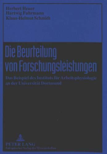 Die Beurteilung von Forschungsleistungen: Das Beispiel des Instituts für Arbeitsphysiologie an der Universität Dortmund