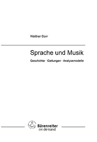 Sprache und Musik: Geschichte - Gattungen - Analysemodelle (Bärenreiter Studienbücher Musik)