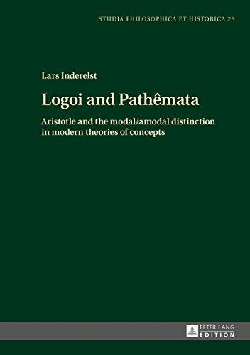 Logoi and Pathêmata: Aristotle and the modal/amodal distinction in modern theories of concepts (Studia philosophica et historica Book 28) (English Edition)