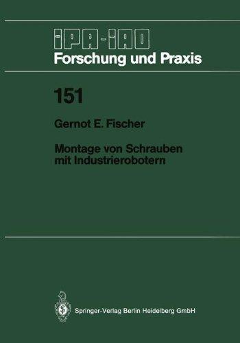 Montage von Schrauben mit Industrierobotern (IPA-IAO - Forschung und Praxis) (German Edition) - Computer-montage-schraube