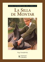La silla de montar (Guías fotográficas del caballo) por Kay Humphries