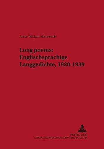 «Long poems»: Englischsprachige Langgedichte, 1920–1939: Eine deskriptivistische Korpusuntersuchung (Neue Studien zur Anglistik und Amerikanistik, Band 84)
