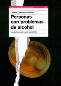 Personas con problemas de alcohol: La abstinencia no es suficiente (Psicología Psiquiatría Psicoterapia) por Carme Cunillera