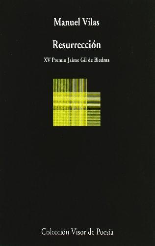 Resurrección (Visor de Poesía) por Manuel Vilas