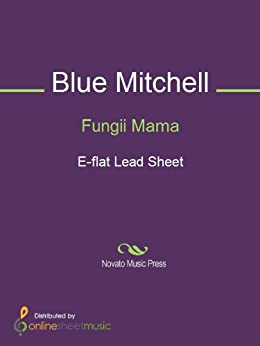Fungii Mama - E-flat Lead Sheet par [Blue Mitchell, Huw Warren]